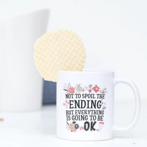 ceramic-mug-spoil-ending-everything-is-going-to-be-okay